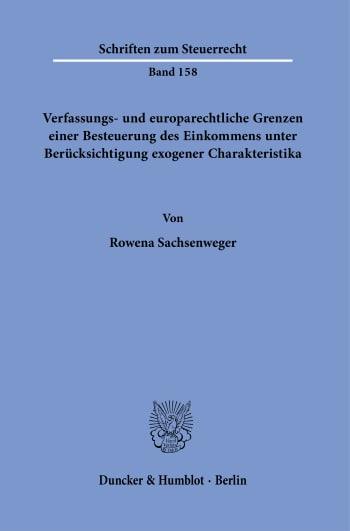 Cover: Verfassungs- und europarechtliche Grenzen einer Besteuerung des Einkommens unter Berücksichtigung exogener Charakteristika