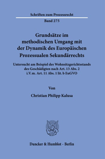 Cover: Grundsätze im methodischen Umgang mit der Dynamik des Europäischen Prozessualen Sekundärrechts