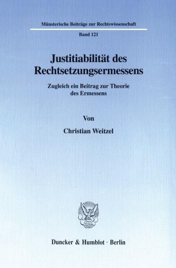 Cover: Justitiabilität des Rechtsetzungsermessens