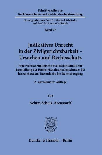 Cover: Judikatives Unrecht in der Zivilgerichtsbarkeit – Ursachen und Rechtsschutz