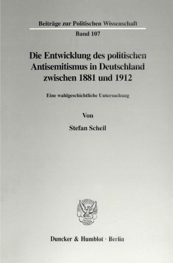 Cover: Die Entwicklung des politischen Antisemitismus in Deutschland zwischen 1881 und 1912