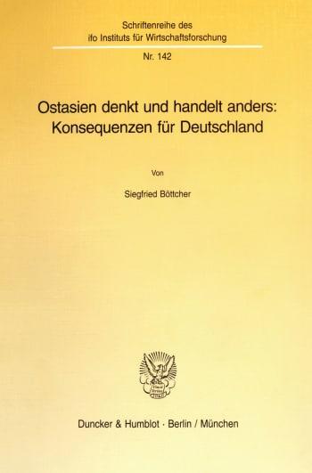 Cover: Ostasien denkt und handelt anders: Konsequenzen für Deutschland