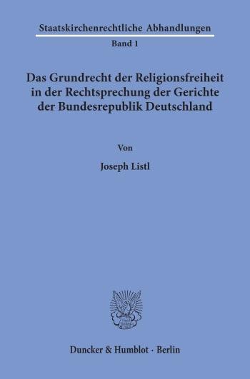 Cover: Das Grundrecht der Religionsfreiheit in der Rechtsprechung der Gerichte der Bundesrepublik Deutschland