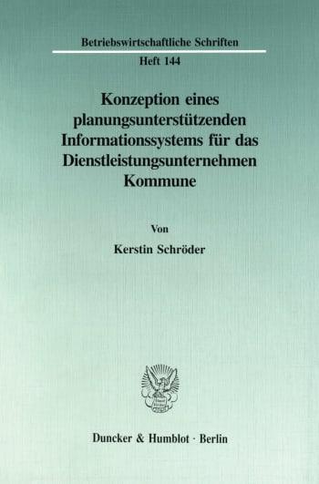 Cover: Konzeption eines planungsunterstützenden Informationssystems für das Dienstleistungsunternehmen Kommune