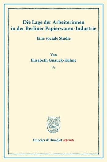 Cover: Die Lage der Arbeiterinnen in der Berliner Papierwaren-Industrie