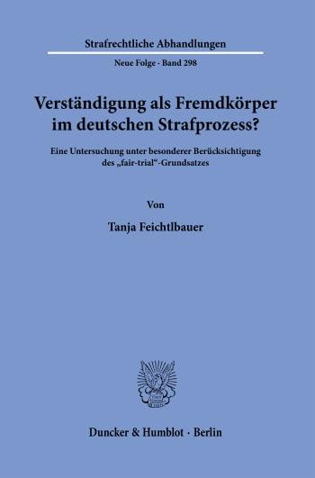 Cover: Verständigung als Fremdkörper im deutschen Strafprozess?