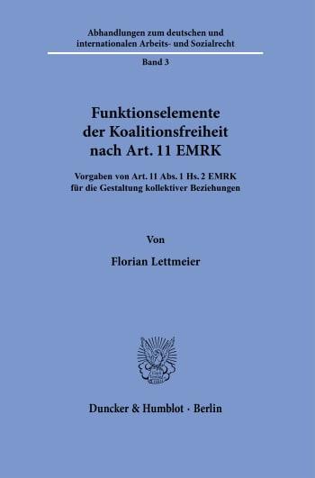 Cover: Funktionselemente der Koalitionsfreiheit nach Art. 11 EMRK