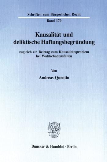 Cover: Kausalität und deliktische Haftungsbegründung, zugleich ein Beitrag zum Kausalitätsproblem bei Waldschadensfällen