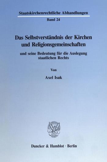 Cover: Das Selbstverständnis der Kirchen und Religionsgemeinschaften und seine Bedeutung für die Auslegung staatlichen Rechts