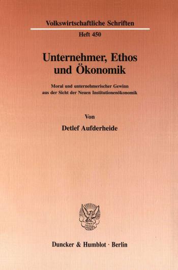 Cover: Unternehmer, Ethos und Ökonomik