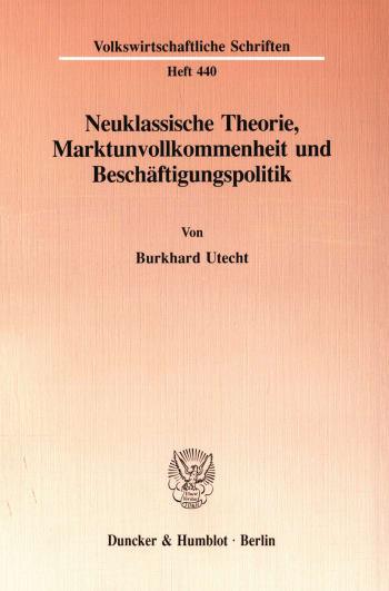 Cover: Neuklassische Theorie, Marktunvollkommenheit und Beschäftigungspolitik