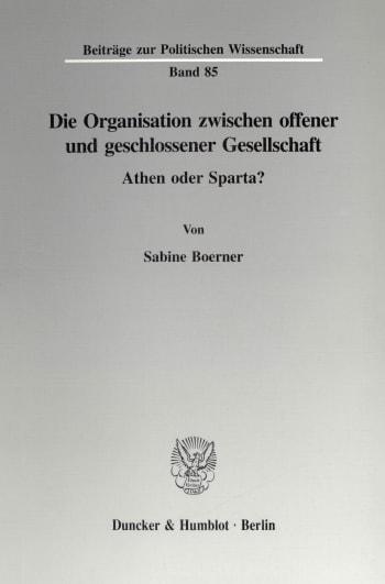 Cover: Die Organisation zwischen offener und geschlossener Gesellschaft