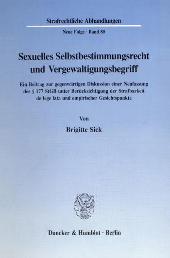 Cover: Sexuelles Selbstbestimmungsrecht und Vergewaltigungsbegriff