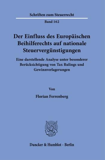 Cover: Der Einfluss des Europäischen Beihilferechts auf nationale Steuervergünstigungen