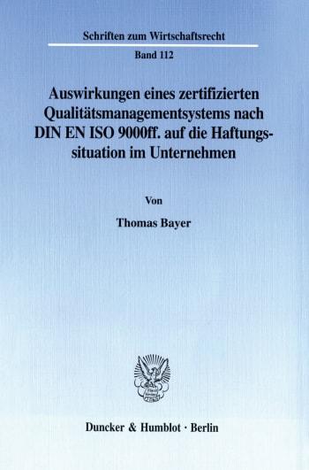 Cover: Auswirkungen eines zertifizierten Qualitätsmanagementsystems nach DIN EN ISO 9000ff. auf die Haftungssituation im Unternehmen