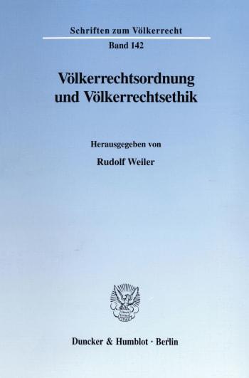 Cover: Völkerrechtsordnung und Völkerrechtsethik