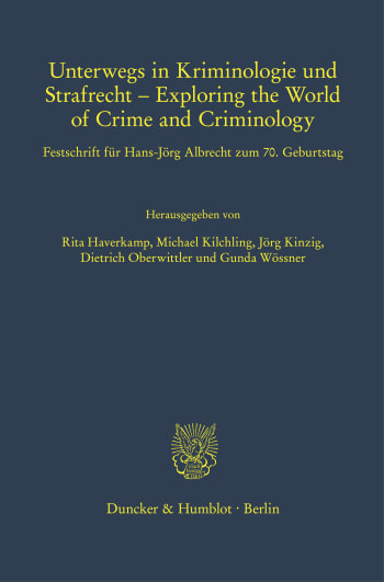 Cover: Unterwegs in Kriminologie und Strafrecht – Exploring the World of Crime and Criminology
