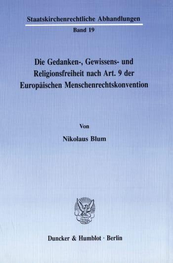 Cover: Die Gedanken-, Gewissens- und Religionsfreiheit nach Art. 9 der Europäischen Menschenrechtskonvention