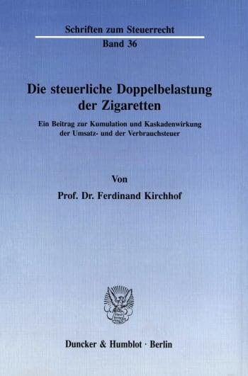 Cover: Die steuerliche Doppelbelastung der Zigaretten