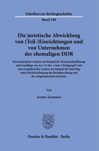 Cover: Die juristische Abwicklung von (Teil-)Einrichtungen und von Unternehmen der ehemaligen DDR
