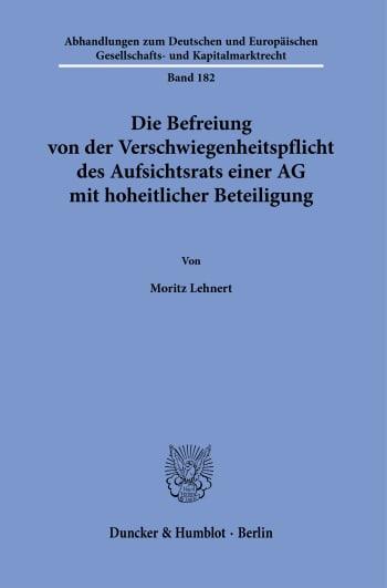 Cover: Die Befreiung von der Verschwiegenheitspflicht des Aufsichtsrats einer AG mit hoheitlicher Beteiligung