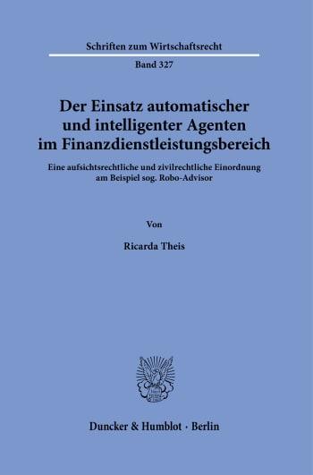 Cover: Der Einsatz automatischer und intelligenter Agenten im Finanzdienstleistungsbereich