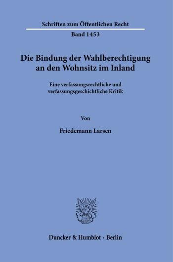 Cover: Die Bindung der Wahlberechtigung an den Wohnsitz im Inland