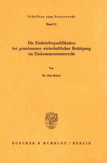 Cover: Die Einkünftequalifikation bei gemeinsamer wirtschaftlicher Betätigung im Einkommensteuerrecht