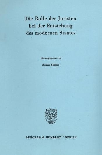 Cover: Die Rolle der Juristen bei der Entstehung des modernen Staates