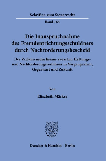 Cover: Die Inanspruchnahme des Fremdentrichtungsschuldners durch Nachforderungsbescheid