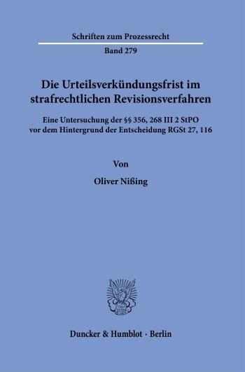 Cover: Die Urteilsverkündungsfrist im strafrechtlichen Revisionsverfahren