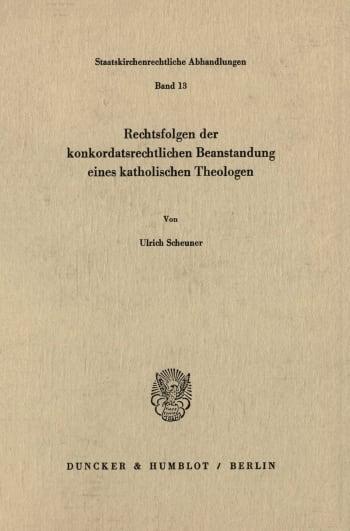 Cover: Rechtsfolgen der konkordatsrechtlichen Beanstandung eines katholischen Theologen