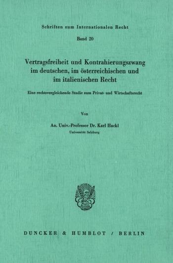 Cover: Vertragsfreiheit und Kontrahierungszwang im deutschen, im österreichischen und im italienischen Recht