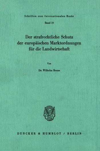 Cover: Der strafrechtliche Schutz der europäischen Marktordnungen für die Landwirtschaft