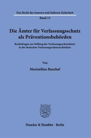 Cover: Die Ämter für Verfassungsschutz als Präventionsbehörden