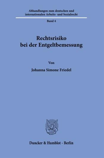 Cover: Rechtsrisiko bei der Entgeltbemessung