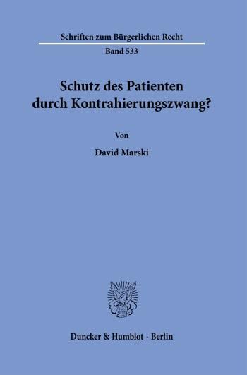 Cover: Schutz des Patienten durch Kontrahierungszwang?