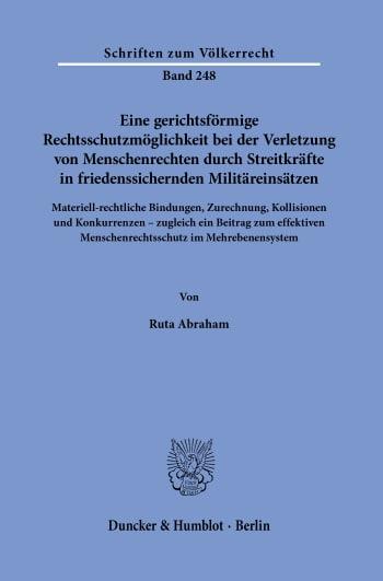 Cover: Eine gerichtsförmige Rechtsschutzmöglichkeit bei der Verletzung von Menschenrechten durch Streitkräfte in friedenssichernden Militäreinsätzen