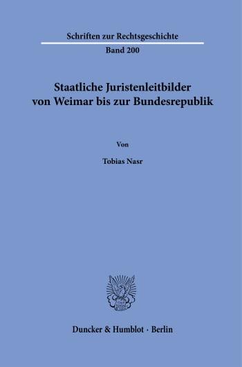Cover: Staatliche Juristenleitbilder von Weimar bis zur Bundesrepublik