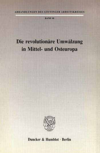 Cover: Die revolutionäre Umwälzung in Mittel- und Osteuropa