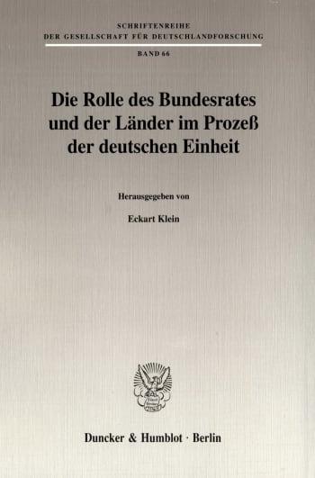 Cover: Die Rolle des Bundesrates und der Länder im Prozeß der deutschen Einheit