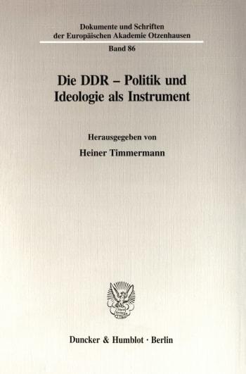 Cover: Die DDR - Politik und Ideologie als Instrument