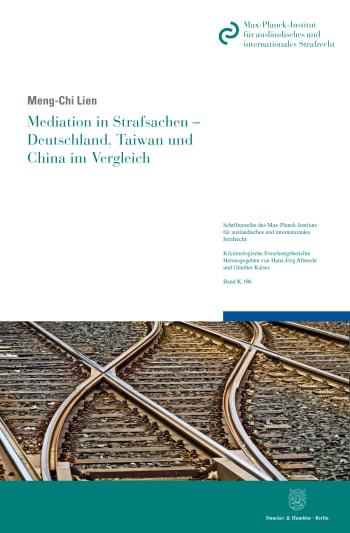 Cover: Mediation in Strafsachen – Deutschland, Taiwan und China im Vergleich