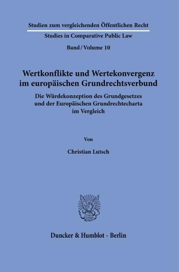Cover: Wertkonflikte und Wertekonvergenz im europäischen Grundrechtsverbund