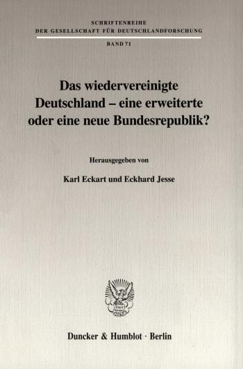Cover: Das wiedervereinigte Deutschland - eine erweiterte oder eine neue Bundesrepublik?