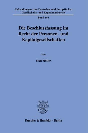 Cover: Die Beschlussfassung im Recht der Personen- und Kapitalgesellschaften