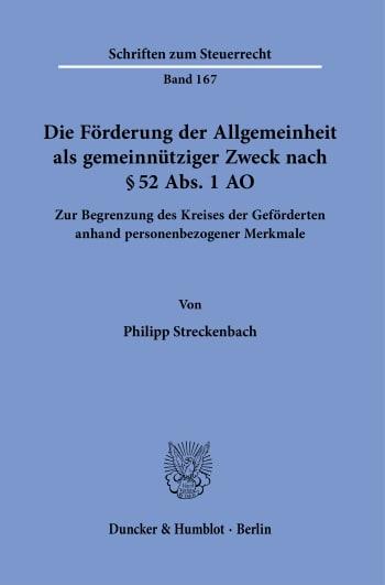 Cover: Die Förderung der Allgemeinheit als gemeinnütziger Zweck nach § 52 Abs. 1 AO