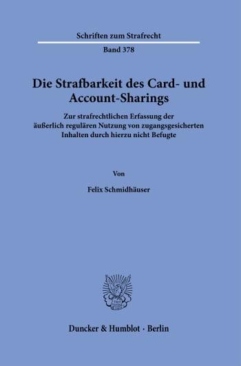 Cover: Die Strafbarkeit des Card- und Account-Sharings