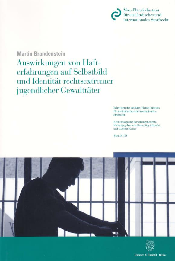 Cover Auswirkungen von Hafterfahrungen auf Selbstbild und Identität rechtsextremer jugendlicher Gewalttäter