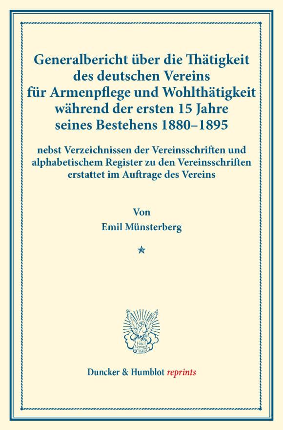 Cover Generalbericht über die Thätigkeit des deutschen Vereins für Armenpflege und Wohlthätigkeit während der ersten 15 Jahre seines Bestehens 1880–1895